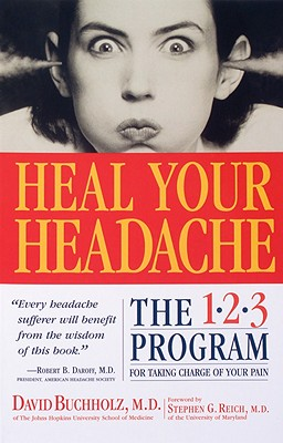 Heal Your Headache By Buchholz, David, M.D./ Reich, Stephen G., M.D. (FRW)