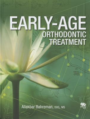Early Age Orthodontic Treatment By Bahreman, Aliakbar