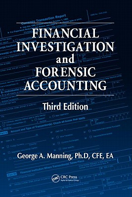 Financial Investigation and Forensic Accounting By Manning, George A., Ph.D.